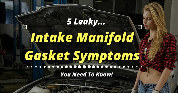 Intake manifold gasket symtoms.