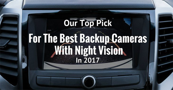 Our Top Pick for the Best Backup Cameras with Night Vision