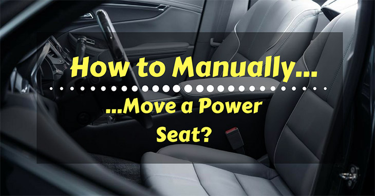 How to Manually Move power seat