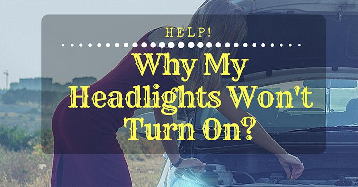 my headlights wont turn on