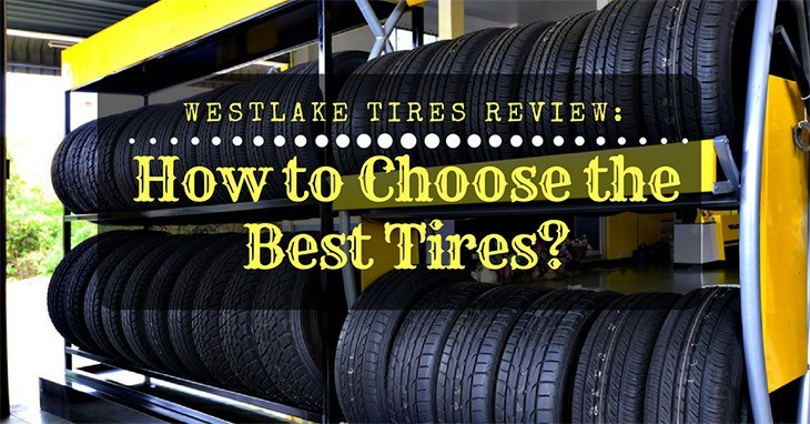 Westlake Tires Review: How to Choose the Best Tires