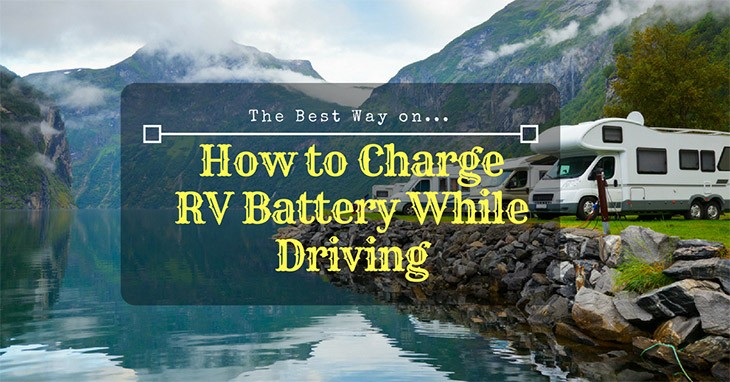 How-to-Charge-RV-Battery-While-Driving