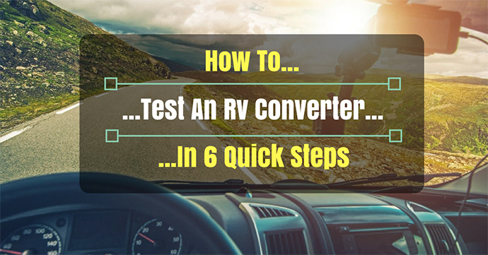 How-To-Test-An-Rv-Converter-In-6-Quick-Steps